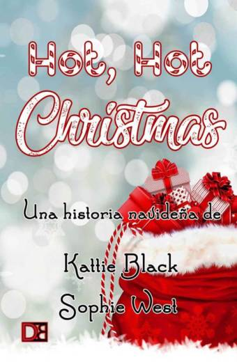 Hot, hot Christmas! de Kattie Black & Sophie West